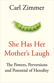She Has Her Mothers Laugh : The Powers Perversions & Potential Of Heredity