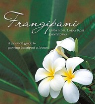 Frangipani: A Practical Guide To Growing Frangipani At Home