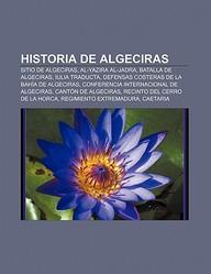 Buy Historia De Algeciras Sitio De Algeciras Al Yazira Al Jadra