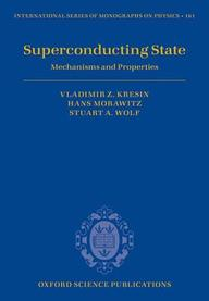 Superconducting State: Mechanisms and Properties (International Series of Monographs on Physics)