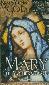 Mary: The Mother of God: The Footprints of God: The Story of Salvation From Abraham To Augustine