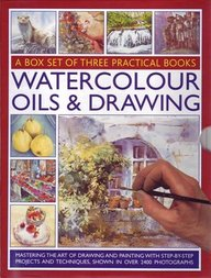 Water Colour Oils & Drawing: A Box Set Of Three Practical Books