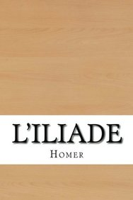 L'Iliade (French Edition)