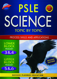 Science Psle Process Skills & Application Topic By Topic Lower Block Primary 3&4 Upper Block Prim