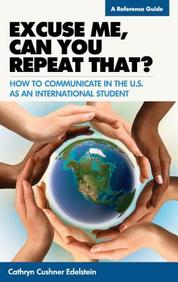 Excuse Me, Can You Repeat That?: How to Communicate in the U.S. as an International Student