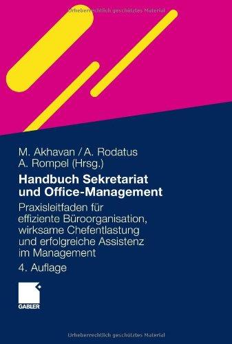 Handbuch Sekretariat Und Office Management: Der Praxisleitfaden Fur Effiziente Buroorganisation, Wirksame Chefentlastung Und Erfolgreiche Assistenz Im