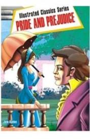 Pride & Prejudice : Illustrated Classics Series