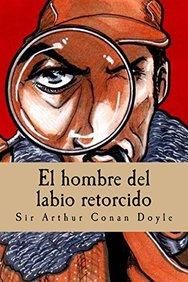 El hombre del labio retorcido (Spanish Edition)