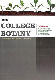 College Botany Vol 6 : Plant Anatomy