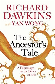 Ancestors Tale : A Pilgimage To The Dawn Of Life Updated Edition