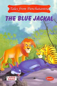 Blue Jackal : Tales From Panchatantra Large Print