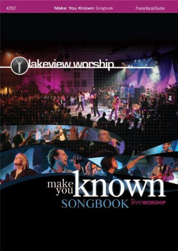 Make You Known Songbook by Lakeview Worship (Printed Media 2007)