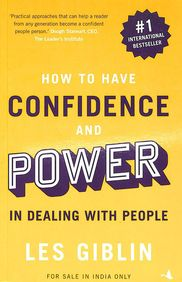 How To Have Confidence & Power In Dealing With People