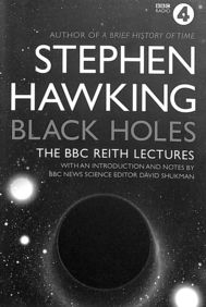 Black Holes : The Bbc Reith Lectures