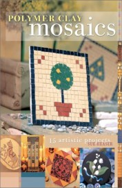 Polymer Clay Mosaics 15 Artistic Projects