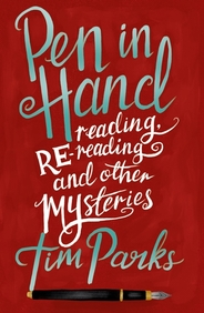Pen In Hand : Reading Rereading & Other Mysteries