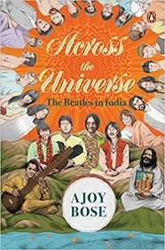 Across The Universe  : The Beatles In India
