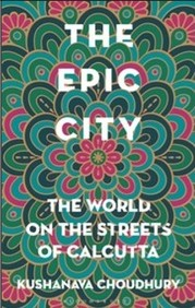 Epic City : The World On The Streets Of Calcutta