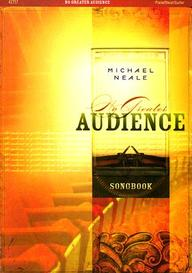 (Michael Neale) No Greater Audience Songbook - Piano, Vocal, Guitar