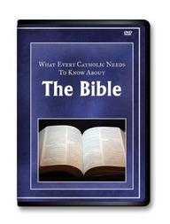 What Every Catholic Needs to Know about the Bible