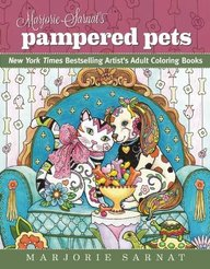 Marjorie SarnatS Pampered Pets Adult Coloring Book