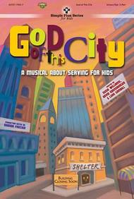 God Of This City (Simple Plus For Kids)