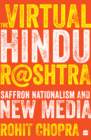 Virtual Hindu Rashtra : Saffron Nationalism & New Media India