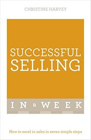 Successful Selling in a Week: Teach Yourself