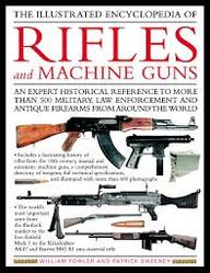 Illustrated Ency Of Rifles & Machine Guns