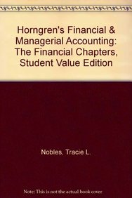 Horngren's Financial & Managerial Accounting Ch 1-15, Student Value Edition (4th Edition)