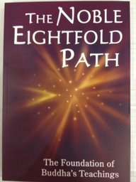 Noble Eightfold Path : Foundation Of Buddha S Teachings