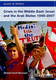 Crisis In The Middle East Israel And The Arab States 1945-2007