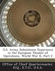 Buy U S  Army Subsistence Experience in the European Theater
