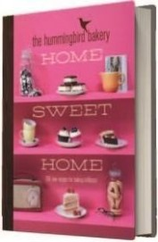 Hummingbird Bakery Home Sweet Home : 100 New Recipes For Baking Brilliance