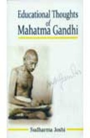 Buy Educational Thoughts Of Mahatma Gandhi Book Sudharma Joshi