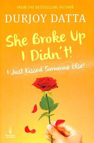 She Broke Up I Didn'T : I Just Kissed Someone Else