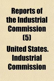 Reports of the Industrial Commission (5)