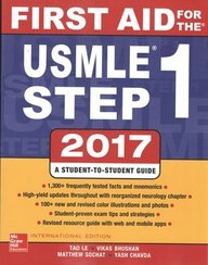 First Aid For The Usmle Step 1 2017 :  A Student To Student Guide