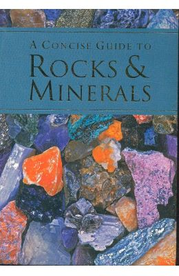 Concise Guide To Rocks & Minerals