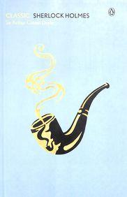 Classic Sherlock Holmes Complete & Unabridged