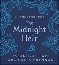 Midnight Heir: A Magnus Bane Story