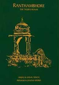 Buy Ranthambhore: The Tiger's Realm book : Anjali Singh, Jaisal
