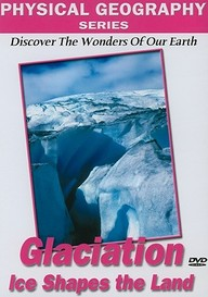 Physical Geography: Glaciers That Shape Our Earth: Science