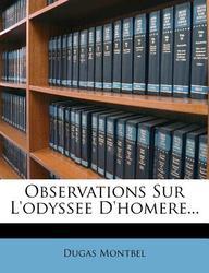 Observations Sur L'Odyssee D'Homere...