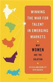 Winning The War For Talent In Emerging Markets : Why Women Are The Solution