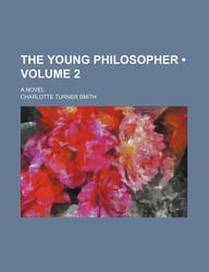 The Young Philosopher (Volume 2); A Novel