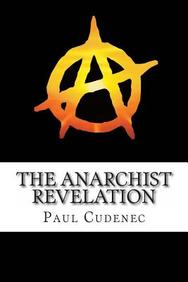 The Anarchist Revelation: Being What We're Meant To Be