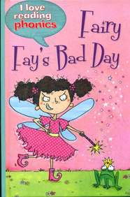 Fairy Fays Bad Day : I Love Reading Phonics Level 4 Book B