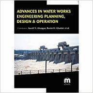 Advances in Water Works Engineering: Planning,Design and Operation