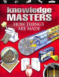 Knowledge Masters - How Things Are Made